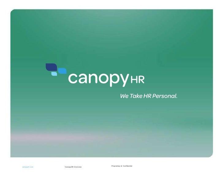 Proprietary &   Confidential CanopyHR Overview canopyhr.com