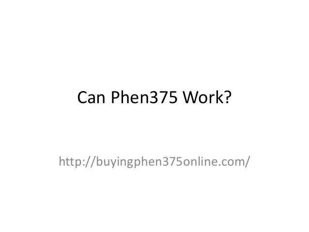 Can phen375 work