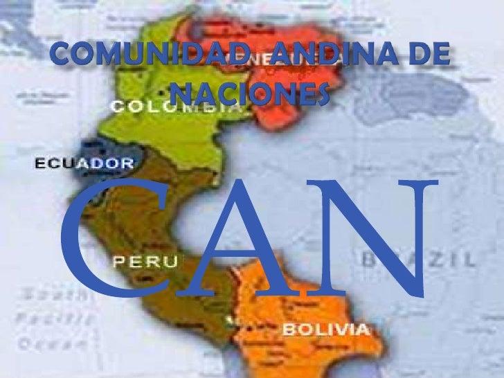 COMUNIDAD  ANDINA DE NACIONES<br />CAN<br />