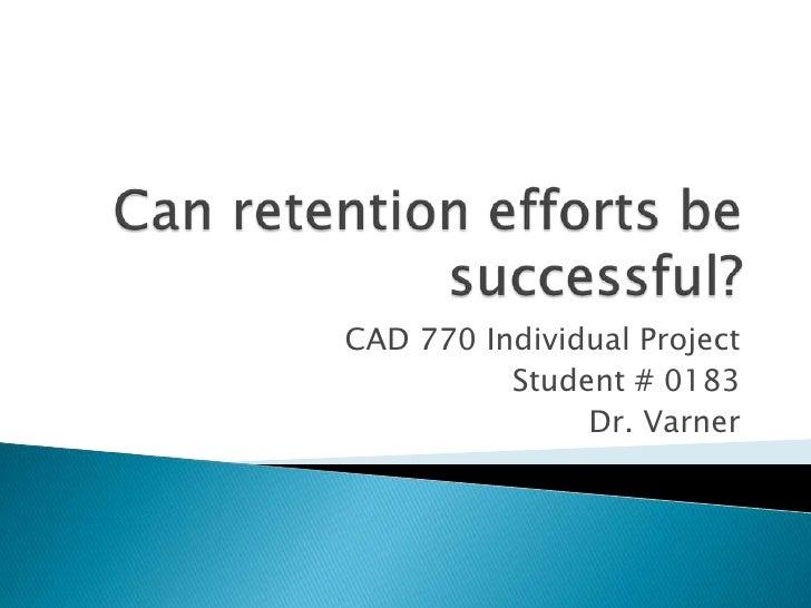 CAD 770 Individual Project          Student # 0183               Dr. Varner