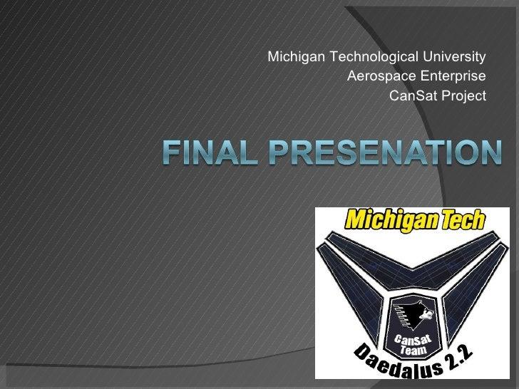Michigan Technological University Aerospace Enterprise CanSat Project