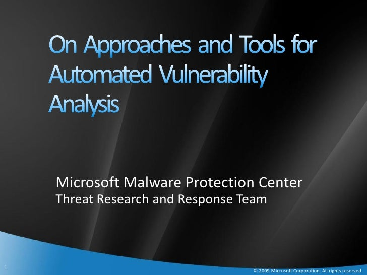 Microsoft Malware Protection Center     Threat Research and Response Team    1                                 © 2009 Micr...