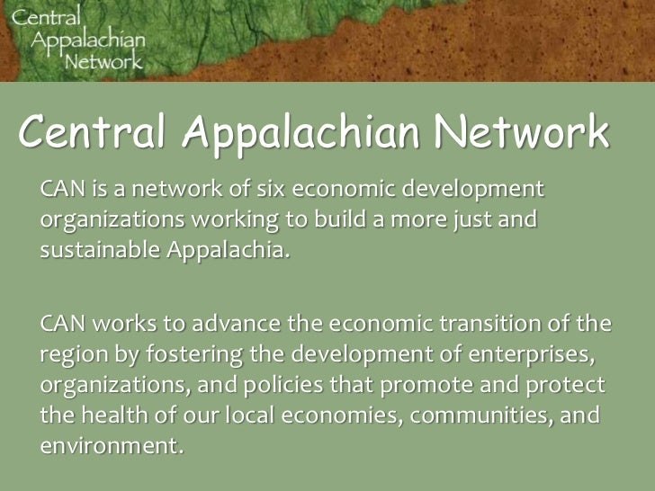 Central Appalachian Network<br />CAN is a network of six economic development organizations working to build a more just a...