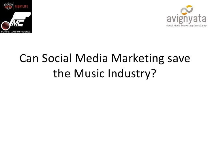 Can social media marketing save the music industry?