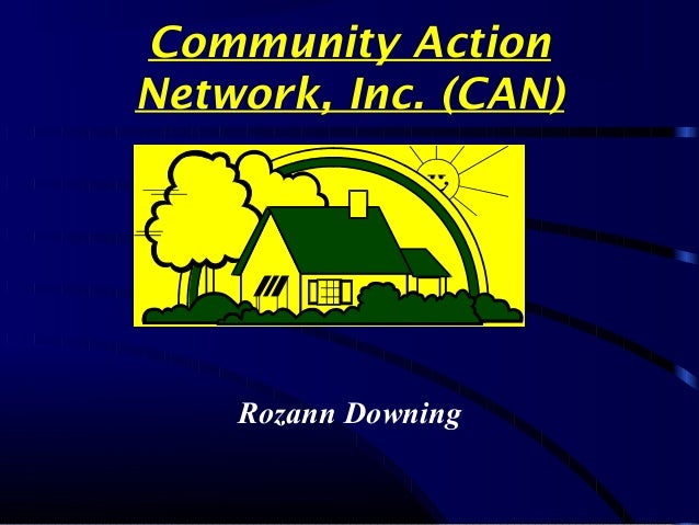 Community Action Network, Inc. (CAN) Rozann Downing