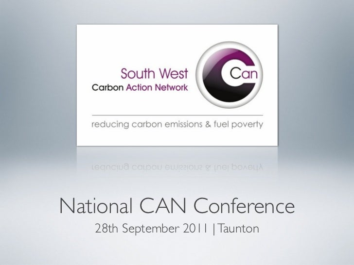 National CAN Conference   28th September 2011 | Taunton