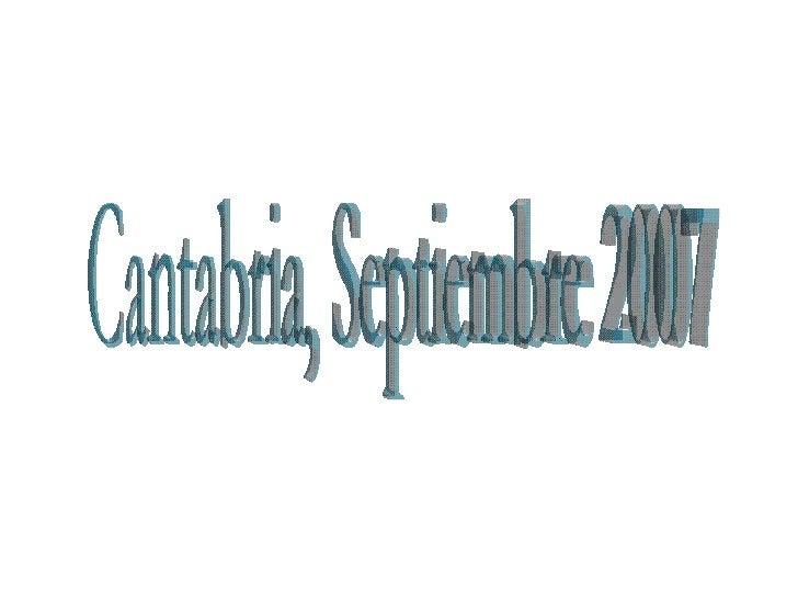 Cantabria, Septiembre 2007