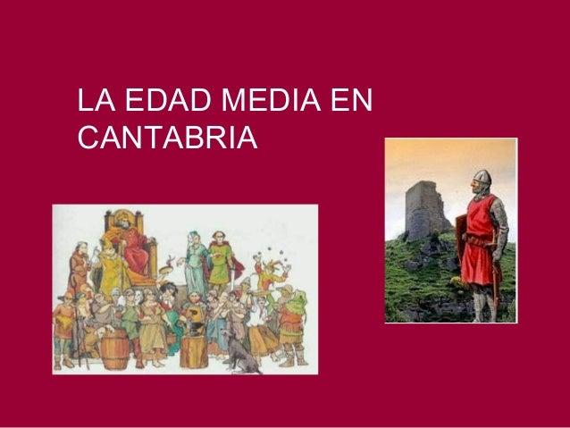 LA EDAD MEDIA ENCANTABRIA