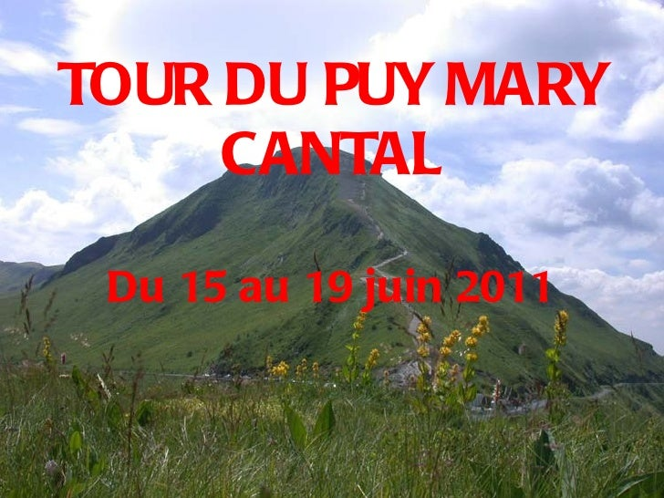 TOUR DU PUY MARY CANTAL Du 15 au 19 juin 2011