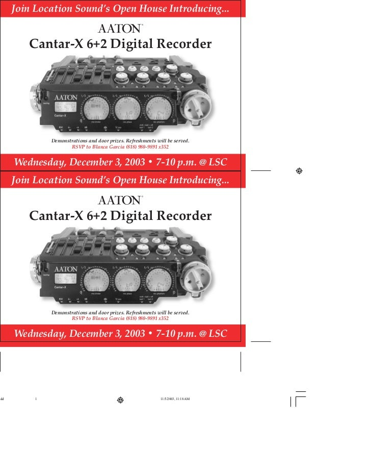 Join Location Sound's Open House Introducing...   Cantar-X 6+2 Digital Recorder        Demonstrations and door prizes. Ref...