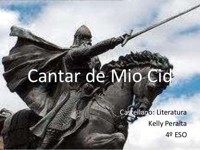 Cantar de Mio Cid          Castellano: Literatura                   Kelly Peralta                         4º ESO