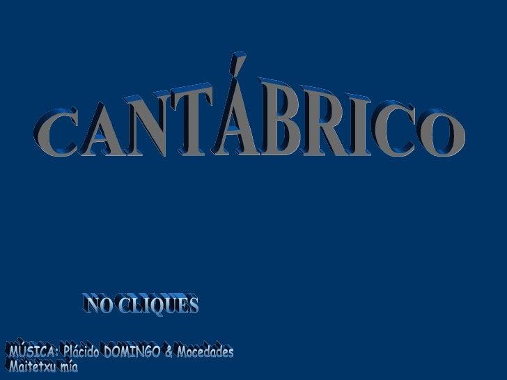 CANTÁBRICO TEMPORAL NO CLIQUES MÚSICA: Plácido DOMINGO & Mocedades Maitetxu mía