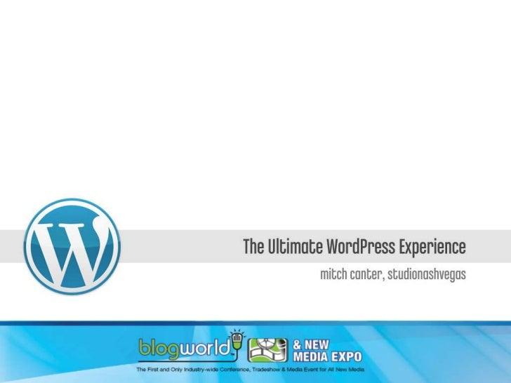 The Ultimate WordPress Experience for BlogWorldExpo2011 in LA (#bwela)