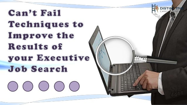 Can't Fail Techniques to Improve the Results of your Executive Job Search