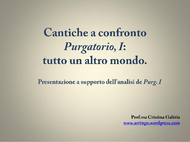 Luogo  Inferno  Purgatorio  Atmosfera Ora del giorno  Luogo Sentimento di Dante www.arringo.wordpress.com