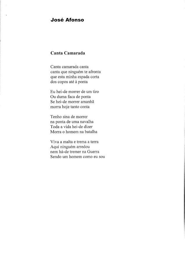 José Afonso  Canta Camarada  Canta camarada canta  canta que ninguém te afronta que esta minha espada corta dos copos até ...