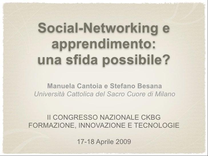 Social-Networking e     apprendimento:   una sfida possibile?      Manuela Cantoia e Stefano Besana  Università Cattolica ...