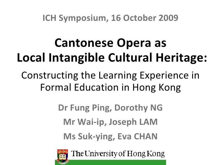 Cantonese Opera as  Local Intangible Cultural Heritage: Constructing the Learning Experience in Formal Education in Hong K...