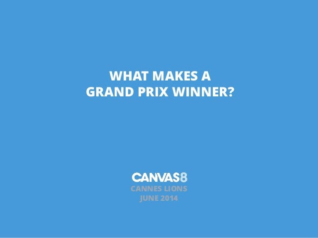 WHAT MAKES A GRAND PRIX WINNER? ! ! CANNES LIONS