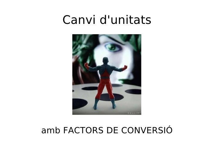 Canvi d'unitats amb FACTORS DE CONVERSIÓ