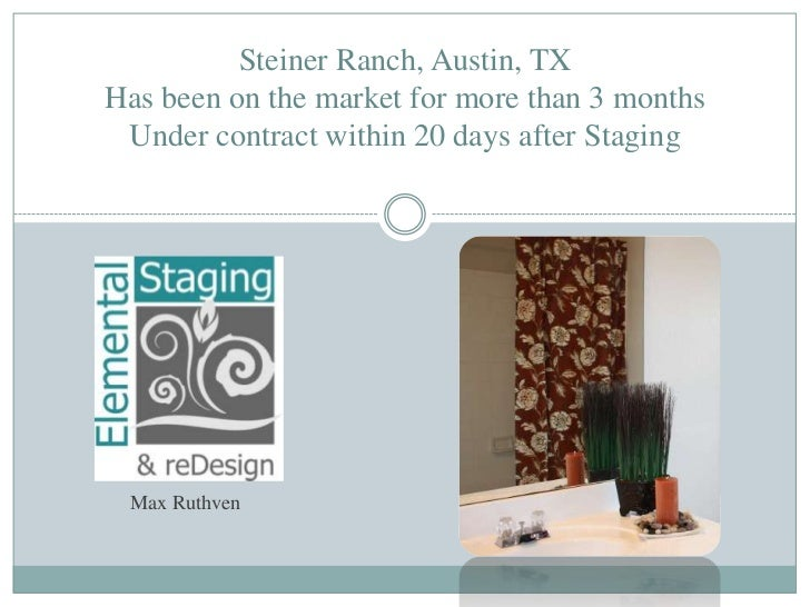 Steiner Ranch, Austin, TXHas been on the market for more than 3 monthsUnder contract within 20 days after Staging<br />Max...