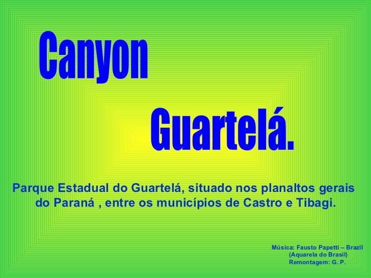 Parque Estadual do Guartelá, situado nos planaltos gerais  do Paraná , entre os municípios de Castro e Tibagi. Canyon Guar...