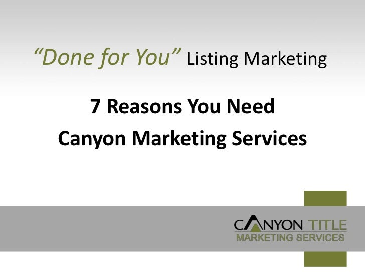 """""""Done for You"""" Listing Marketing     7 Reasons You Need  Canyon Marketing Services"""