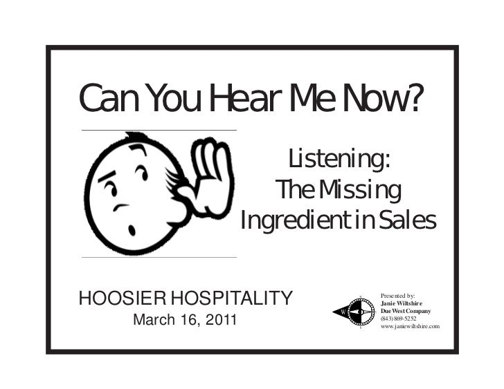 Can You Hear Me Now?                         Listening:                        The Missing                     Ingredient ...