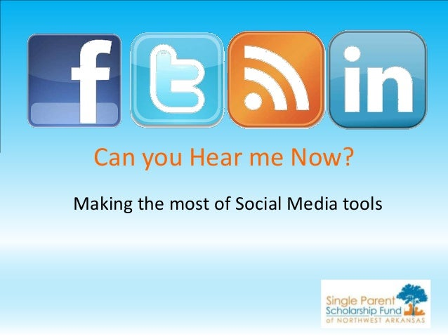 Can you Hear me Now?Making the most of Social Media tools