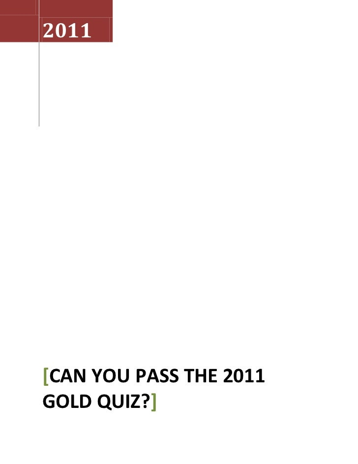 Can you pass the 2011 gold quiz