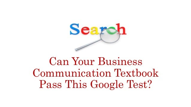 Can Your Business Communication Textbook Pass This Google Test?