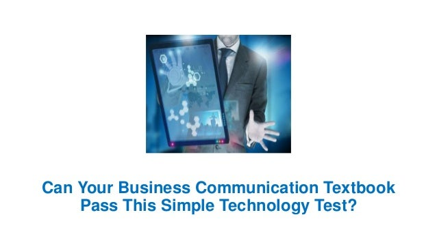 Can Your Business Communication Textbook Pass This Simple Technology Test?