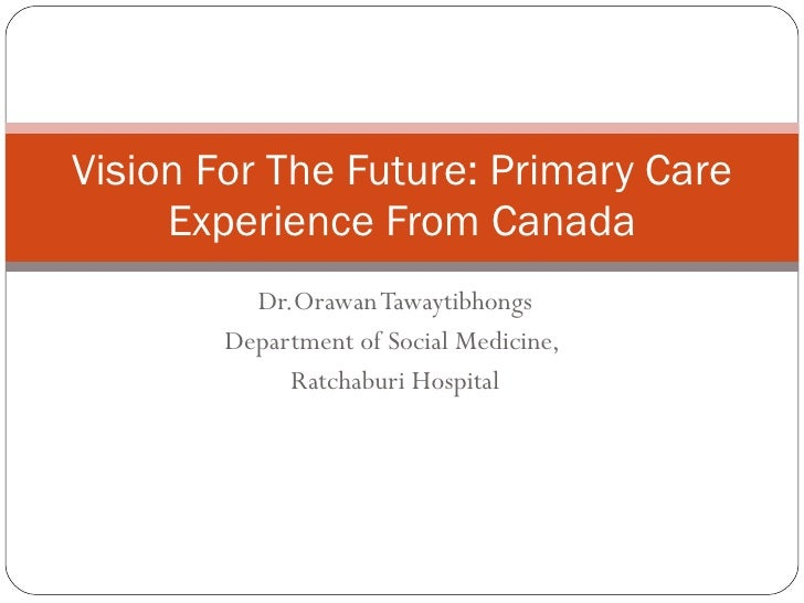 Vision For The Future: Primary Care Experience From Canada