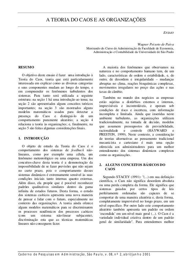A TEORIA DO CAOS E AS ORGANIZAÇÕES ENSAIO Wagner Peixoto de Paiva Mestrando do Curso de Administração da Faculdade de Econ...