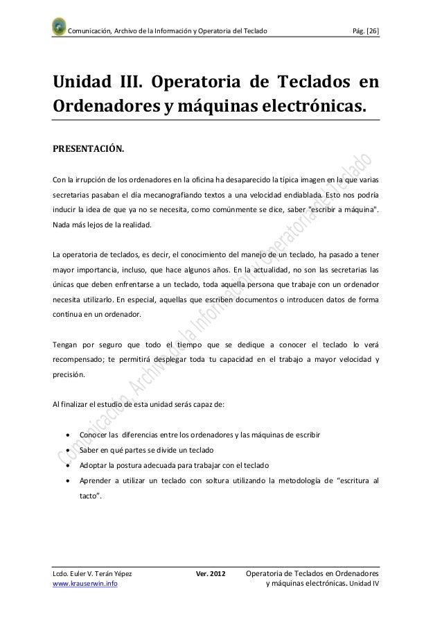 Comunicación, Archivo de la Información y Operatoria del Teclado                        Pág. [26]Unidad III. Operatoria de...