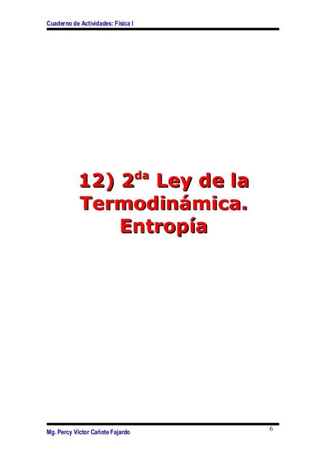 Cuaderno de Actividades: Física I12) 212) 2dadaLey de laLey de laTermodinámica.Termodinámica.EntropíaEntropíaMg. Percy Víc...