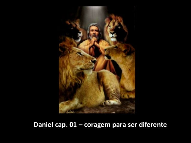 Daniel cap. 01 – coragem para ser diferente