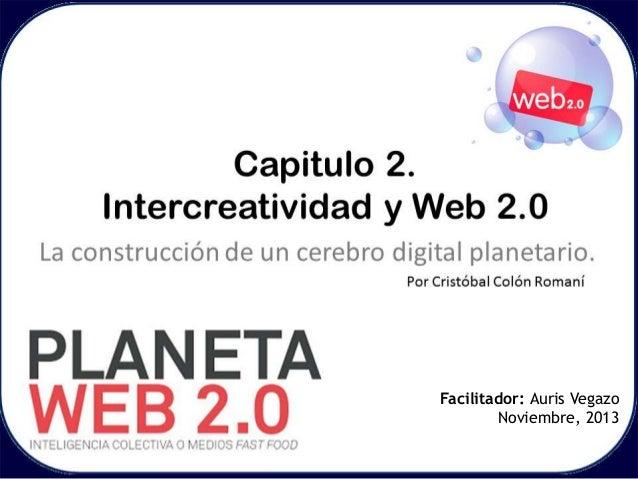 Cap. 2 intercreatividad y web 2.0. La construcción de un cerebro digital planetario.