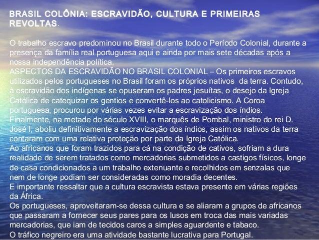 Cap. 15   brasil colônia escravidão-cultura e primeira revoltas