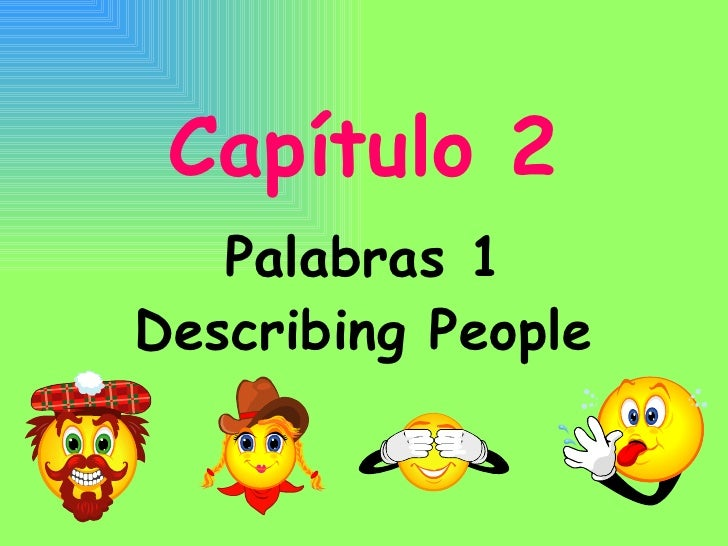 Capítulo 2 Palabras 1 Describing People