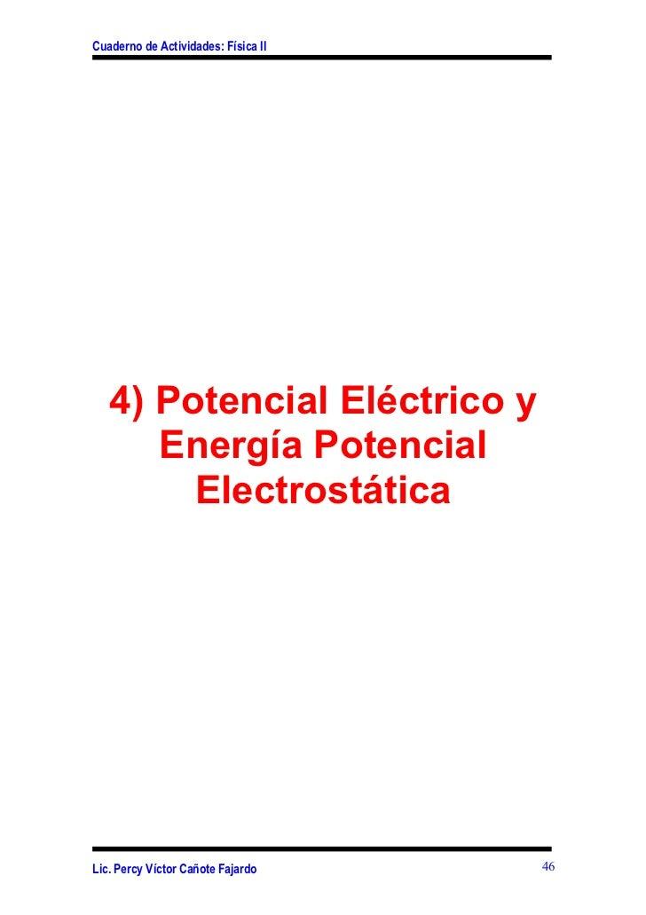Cuaderno de Actividades: Física II   4) Potencial Eléctrico y      Energía Potencial        ElectrostáticaLic. Percy Vícto...