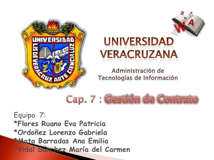 Equipo 7:*Flores Ruano Eva Patricia*Ordoñez Lorenzo Gabriela*Mata Barradas Ana Emilia*Vidal Sánchez María del Carmen