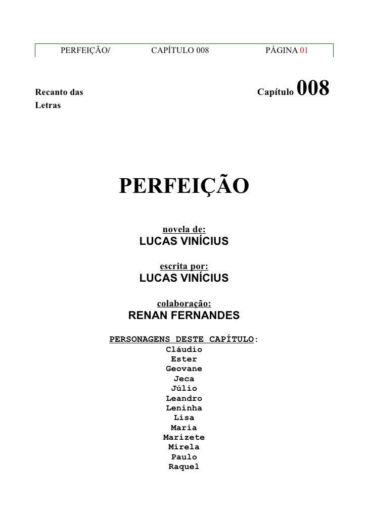 PERFEIÇÃO/      CAPÍTULO 008           PÁGINA 01Recanto das                             Capítulo   008Letras              ...