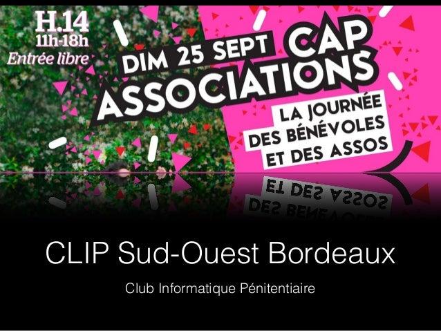 CLIP Sud-Ouest Bordeaux Club Informatique Pénitentiaire