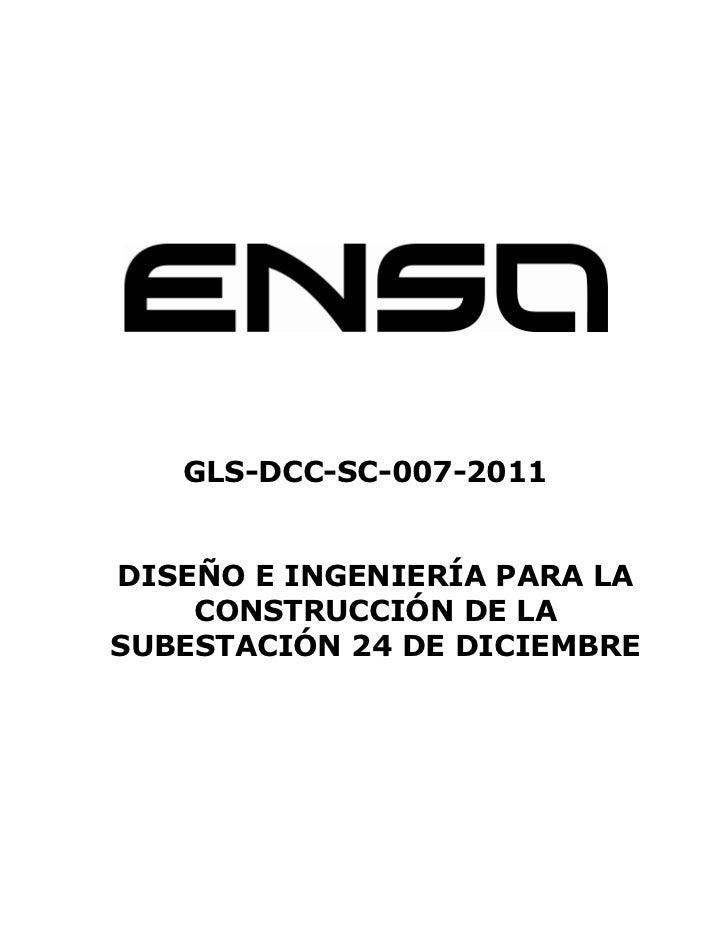 GLS-DCC-SC-007-2011DISEÑO E INGENIERÍA PARA LA    CONSTRUCCIÓN DE LASUBESTACIÓN 24 DE DICIEMBRE