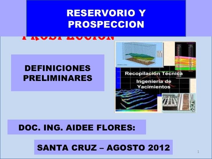 RESERVORIO YRESERVORIO Y     PROSPECCIONPROSPECCIONDEFINICIONESPRELIMINARESDOC. ING. AIDEE FLORES:   SANTA CRUZ – AGOSTO 2...