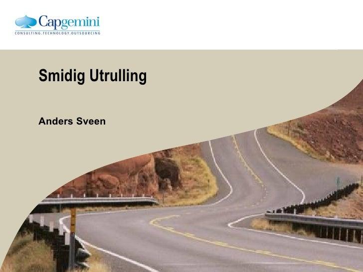 Smidig Utrulling Anders Sveen
