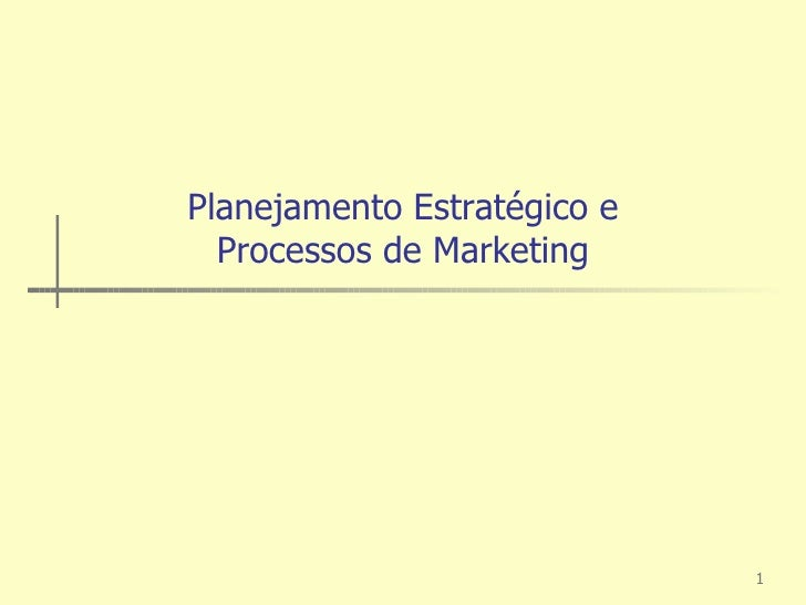 Planejamento Estratégico e Processos de Marketing