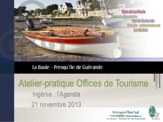 La Baule - Presqu'île de Guérande  Atelier-pratique Offices de Tourisme Ingénie : l'Agenda 21 novembre 2013