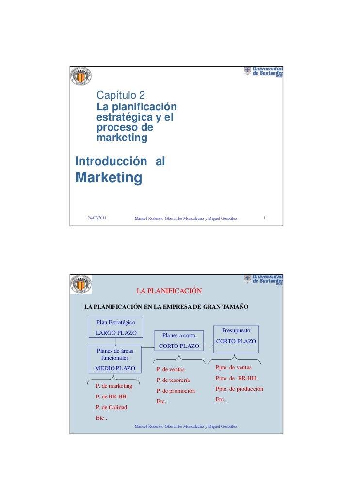 Capítulo 2      La planificación      estratégica y el      proceso de      marketingIntroducción alMarketing  24/07/2011 ...